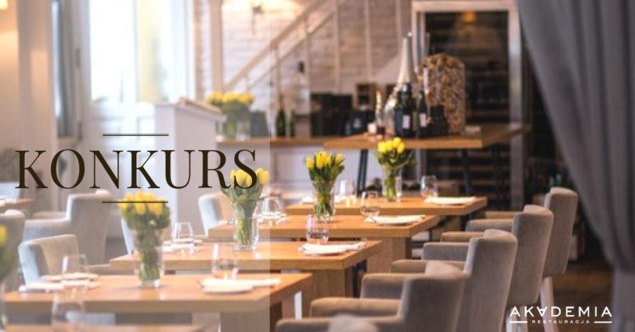 Konkurs w Akademia Restauracja – wygraj kolację dla dwóch osób